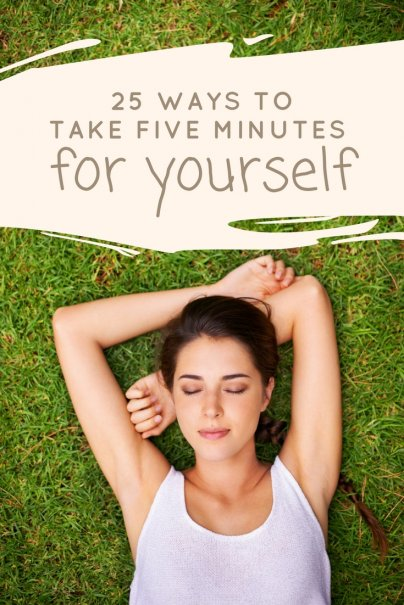 25 Ways to Take Five Minutes for Yourself