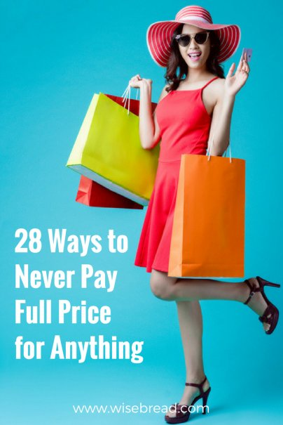28 Ways to Never Pay Full Price for Anything