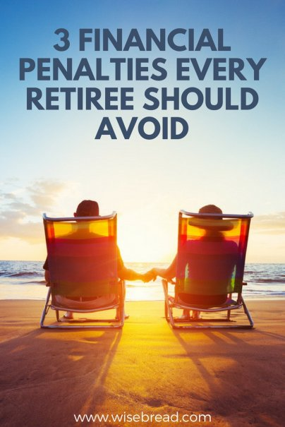 3 Financial Penalties Every Retiree Should Avoid