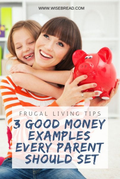 3 Good Money Examples Every Parent Should Set