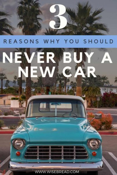 3 Reasons Why You Should Never Buy A New Car