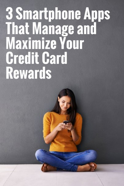 3 Smartphone Apps That Manage and Maximize Your Credit Card Rewards
