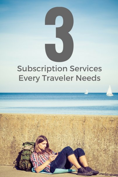 3 Subscription Services Every Traveler Needs