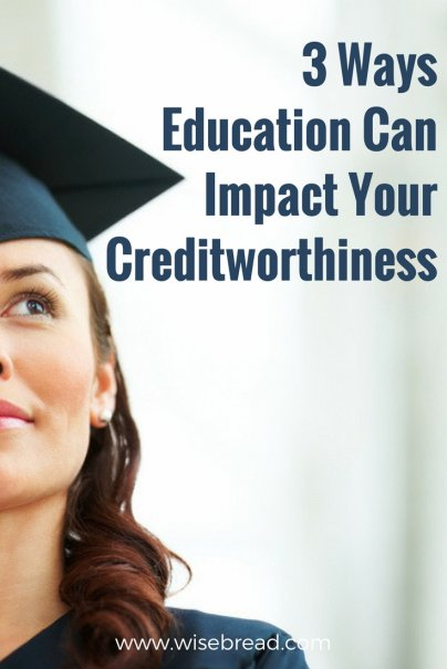3 Ways Education Can Impact Your Creditworthiness