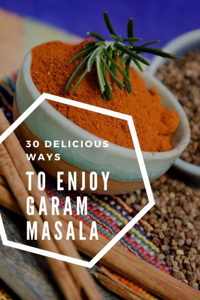 30 Delicious Ways to Enjoy Garam Masala