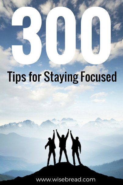 300+ Tips for Staying Focused