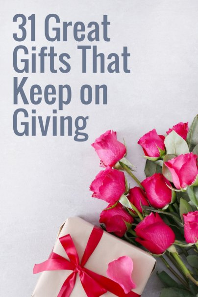 31 Great Gifts That Keep on Giving