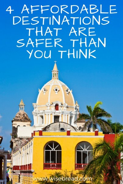 4 Affordable Destinations That Are Safer Than You Think