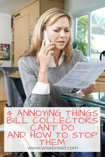 4 Annoying Things Bill Collectors Can't Do -- And How to Stop Them