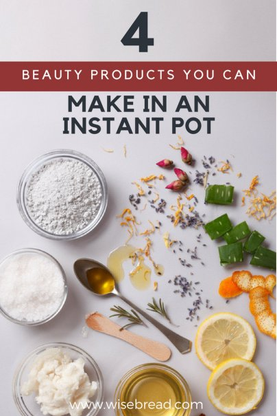 4 Beauty Products You Can Make in an Instant Pot