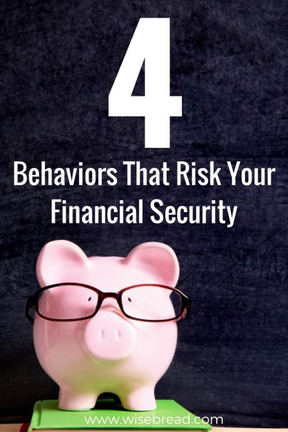 4 Behaviors That Risk Your Financial Security