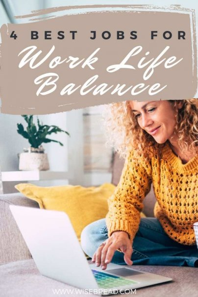 If your employer doesn't sympathize with your desire for a more flexible arrangement, it may be the time to switch jobs. Here are the four best jobs for work-life balance. | #worklifebalance #careeradvice #careertips