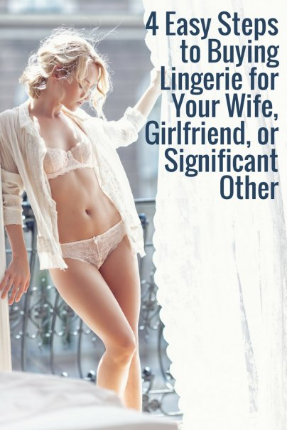 4 Easy Steps to Buying Lingerie for Your Wife, Girlfriend, or Significant Other