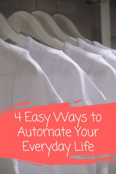 4 Easy Ways to Automate Your Everyday Life