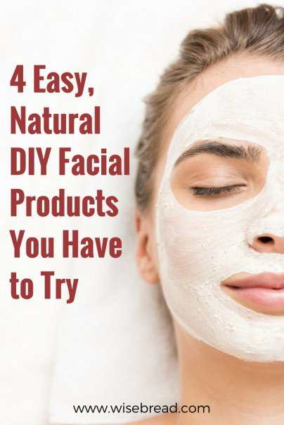 4 Easy, Natural DIY Facial Products You Have to Try