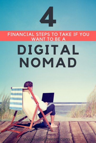 4 Financial Steps to Take if You Want to Be a Digital Nomad