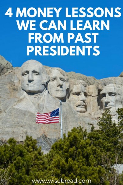 4 Money Lessons We Can Learn From Past Presidents