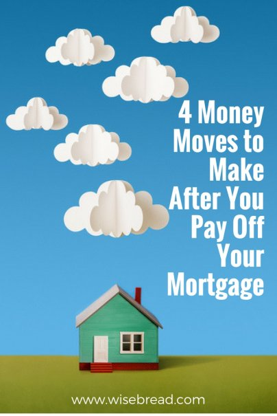 4 Money Moves to Make After You Pay Off Your Mortgage