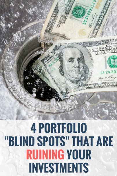 "4 Portfolio ""Blind Spots"" That Are Ruining Your Investments"