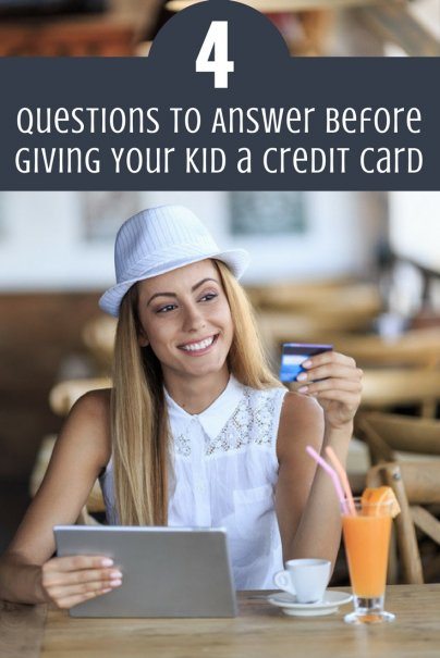 4 Questions to Answer Before Giving Your Kid a Credit Card