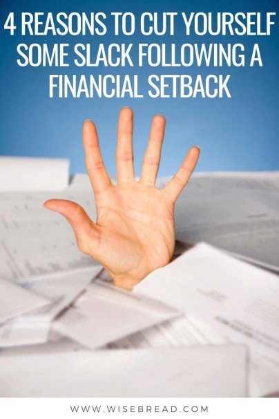 Having a financial setback? Whether its the constant bills, the piling debt, or difficulty sticking to a budget, here are 4 reasons to cut yourself some slack. | #financetips #personalfinance #money