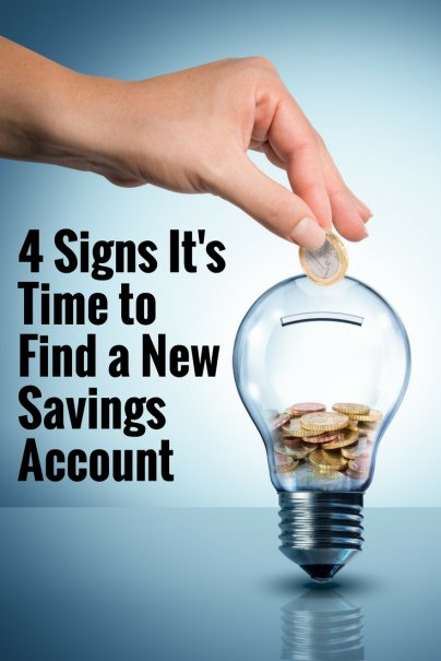 4 Signs It's Time to Find a New Savings Account