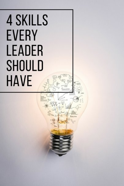 4 Skills Every Leader Should Have