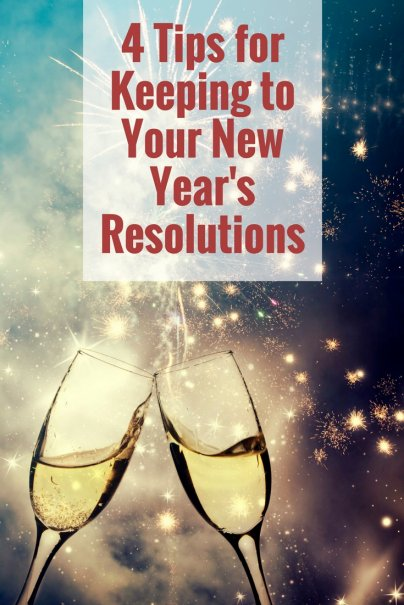 4 Tips for Making Resolutions Stick in the New Year