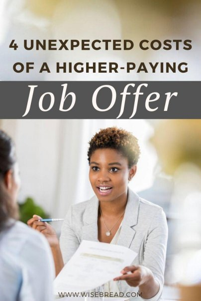 Thinking of taking a higher paying job? Here are four key factors to consider before you accept the position so you don't lose any money. | #financetips #careeradvice #moneymatters