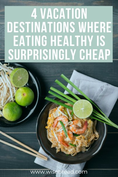 4 Vacation Destinations Where Eating Healthy Is Surprisingly Cheap