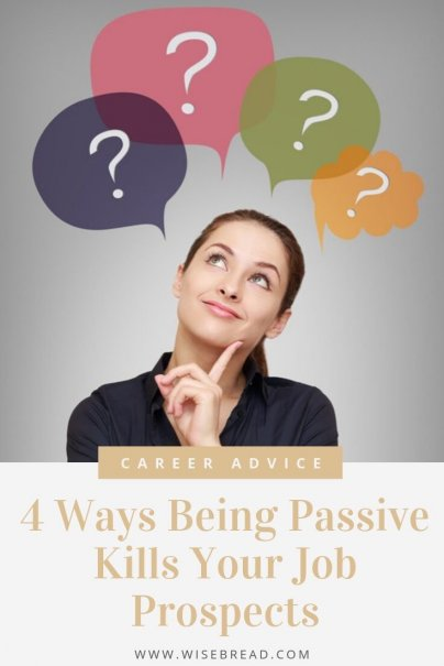 Nothing can sink a job interview faster than a visibly nervous or passive interviewee. Here are four ways being passive can kill your job prospects. | #careeradvice #jobtips #career