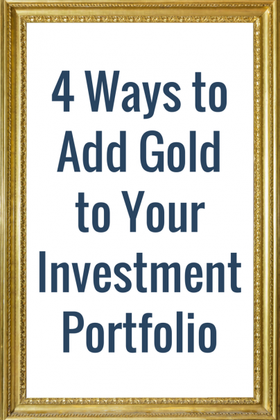 4 Ways to Add Gold to Your Investment Portfolio