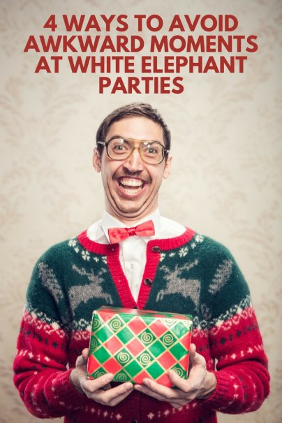 4 WAYS TO AVOID AWKWARD MOMENTS AT WHITE ELEPHANT PARTIES