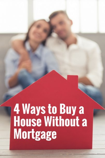 4 Ways to Buy a House Without a Mortgage