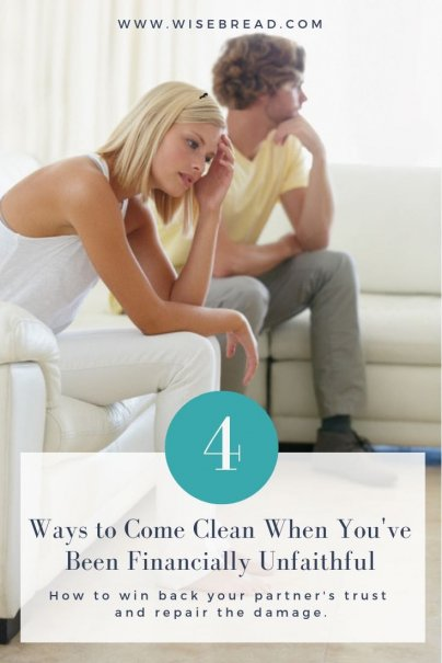 4 Ways to Come Clean When You've Been Financially Unfaithful