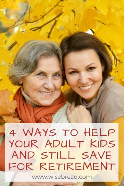 4 Ways to Help Your Adult Kids and Still Save for Retirement