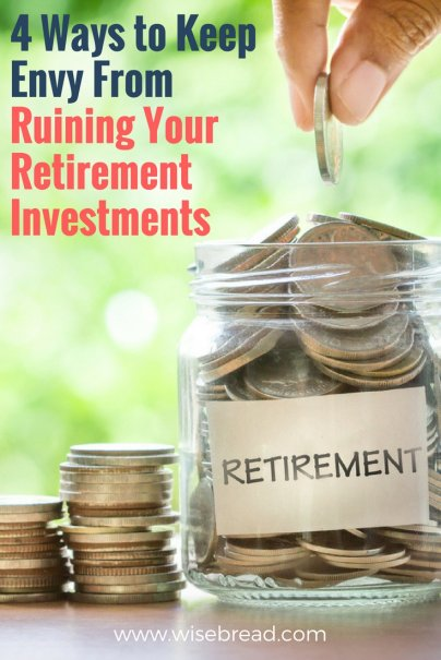 4 Ways to Keep Envy From Ruining Your Retirement Investments