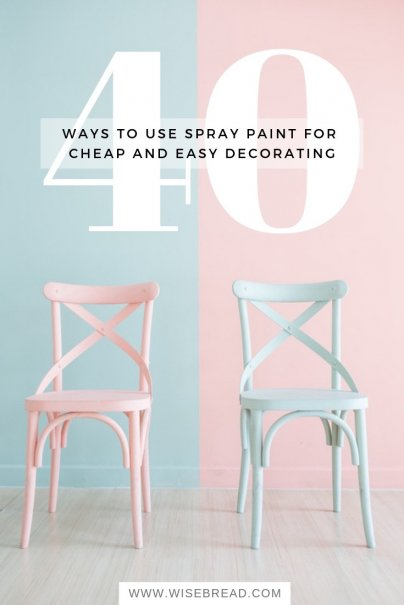 40 Ways to Use Spray Paint for Cheap and Easy Decorating