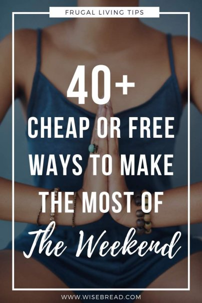 Looking for some cheap things to do on the weekend that are fun? We've got 40+ cheap or free ways that you can be productive over the weekend! | #weekendactivities #frugalliving #thingstodo