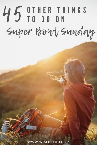 Not feeling like the super bow sunday party?  That's fine, because we've got plenty of ideas of fun things you can do, from cooking, to rearranging, hiking, adventuring and more. These are 45 alternative game-day activities for you to try if you're not a football fan .| #superbowl #superbowsunday #frugaalliving
