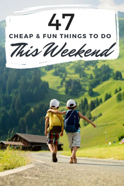 47 Cheap Fun Things To Do This Weekend