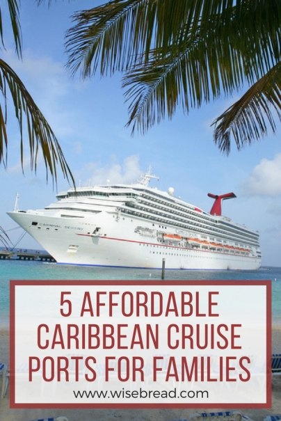 5 Affordable Caribbean Cruise Ports for Families