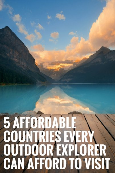 5 Affordable Countries Every Outdoor Explorer Can Afford to Visit