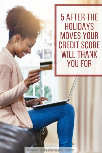 5 After the Holidays Moves Your Credit Score Will Thank You For
