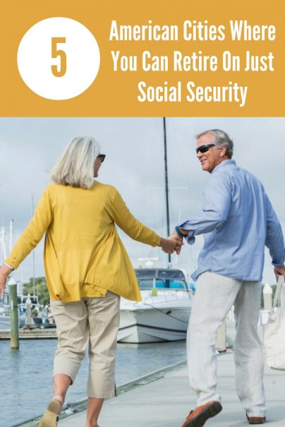 5 American Cities Where You Can Retire On Just Social Security