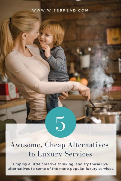 5 Awesome, Cheap Alternatives to Luxury Services