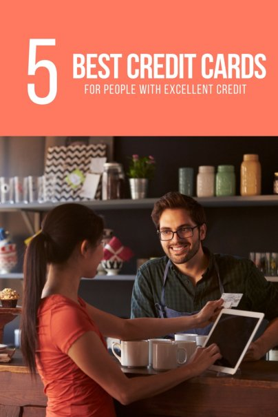 5 Best Credit Cards for People With Excellent Credit