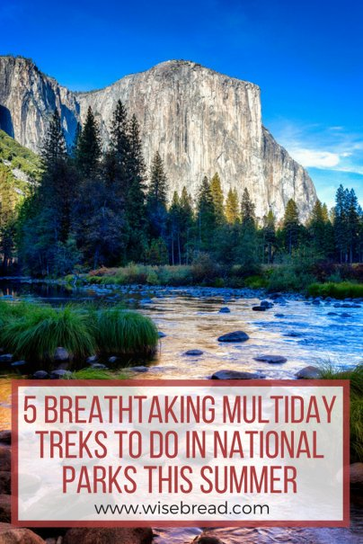 5 Breathtaking Multiday Treks to Do in National Parks This Summer