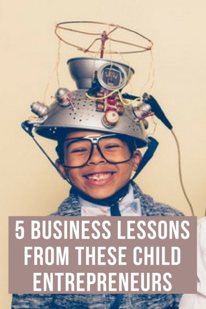 5 Business Lessons From These Child Entrepreneurs