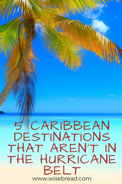 5 Caribbean Destinations That Aren't in the Hurricane Belt